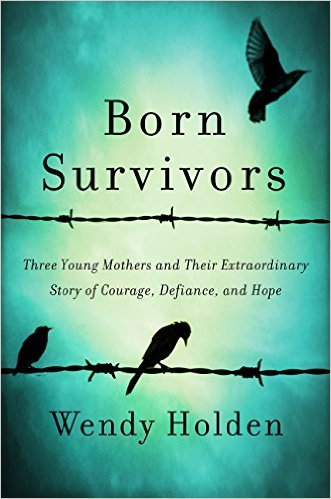 Born Survivors by Wendy Holden