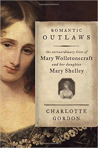 Romantic Outlaws by Charlotte Gordon